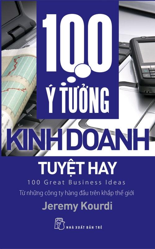 """Sách khởi nghiệp làm giàu """" 100 ý tưởng kinh doanh tuyệt hay"""" Jeremy Kourdi"""