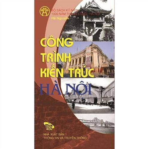 Công trình kiến trúc Hà Nội - HANOI ARCHITECTUARAL WORKS