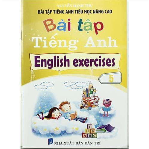 Bài tập Tiếng Anh tiểu học nâng cao - bài tập tiếng Anh 5