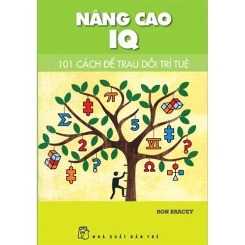 Nâng cao IQ - 101 cách trau dồi năng lực trí tuệ