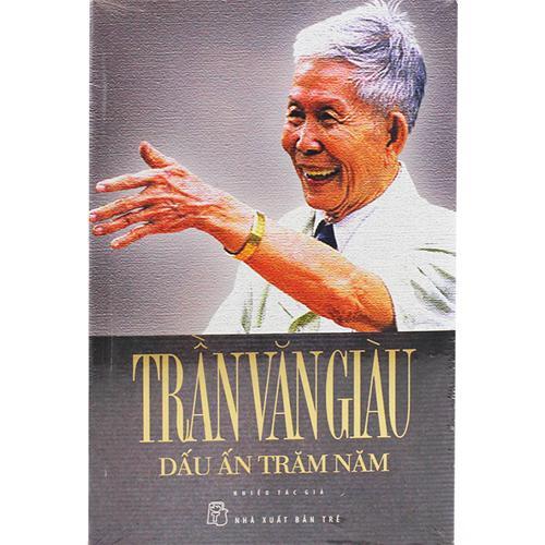 Trần Văn Giàu - Dấu ấn trăm năm