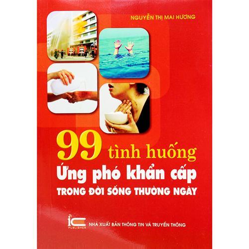 99 tình huống ứng phó khẩn cấp trong đời sống thường ngày