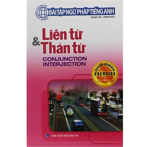 Bài tập ngữ pháp Tiếng Anh - Liên từ và Thán từ
