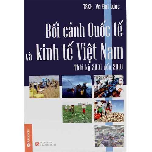 Bối cảnh Quốc tế và Kinh tế Việt Nam thời kỳ 2001 - 2010