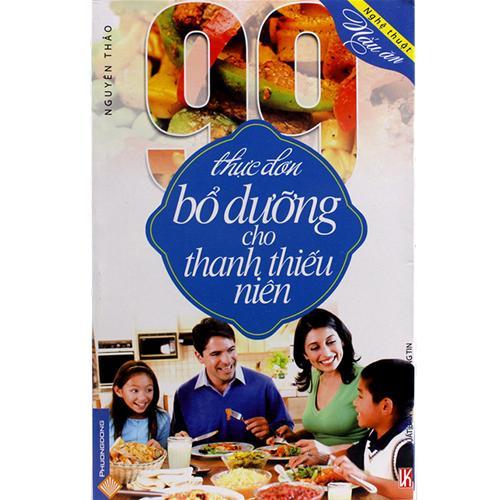 99 thực đơn bổ dưỡng cho thanh thiếu niên