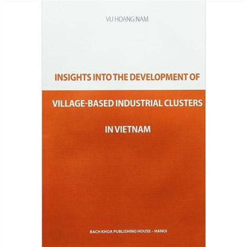 Insights into the development of village based industrial clusters in VN