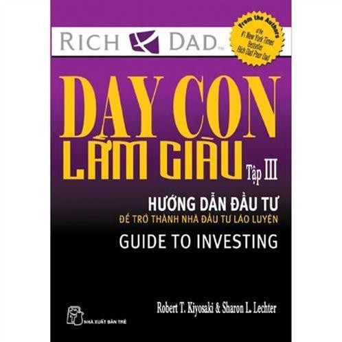 Dạy con làm giàu (tập 3)- Hướng dẫn đầu tư để trở thành nhà đầu tư lão luyện