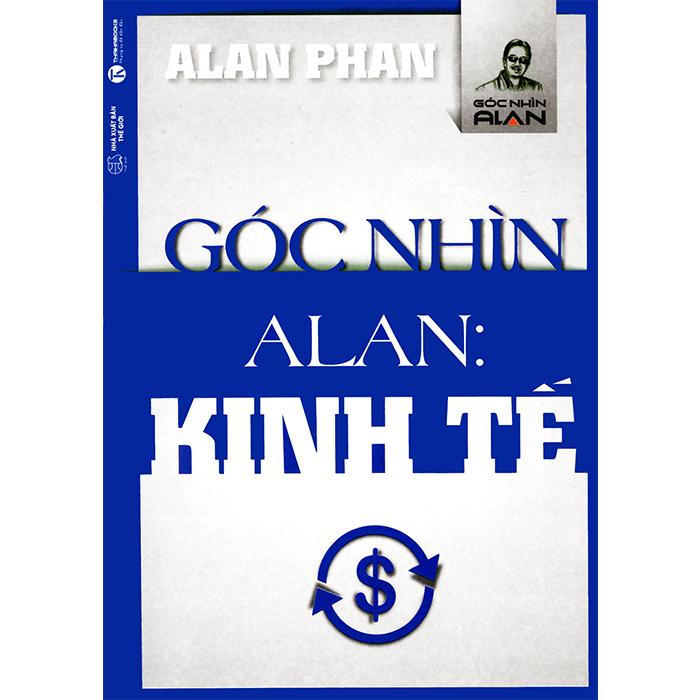 Góc nhìn Alan: Kinh tế