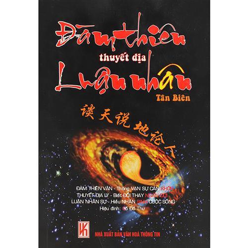 Đàm thiên thuyết địa luận nhân - Tân biên
