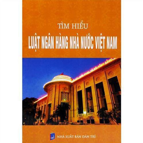 Tìm hiểu Luật Ngân hàng nhà nước Việt Nam