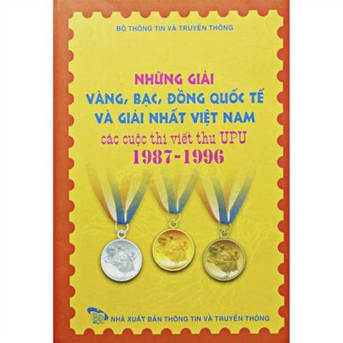 Những giải Vàng, Bạc, Đồng quốc tế và giải Nhất Việt Nam các cuộc thi viết thư UPU 1987 – 1996