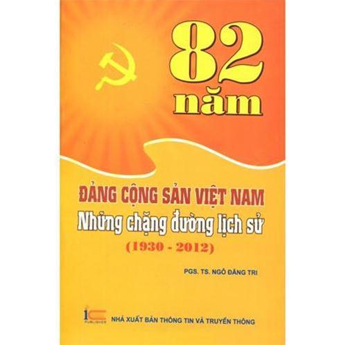 82 năm Đảng Cộng sản Việt Nam - những chặng đường lịch sử (1930 - 2012)