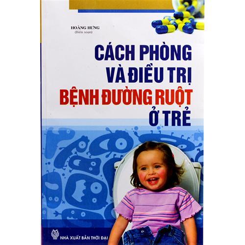 Cách phòng và điều trị bệnh đường ruột ở trẻ