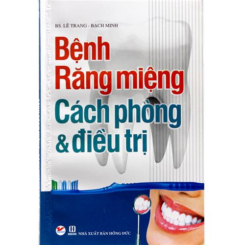 Bệnh răng miệng cách phòng & điều trị