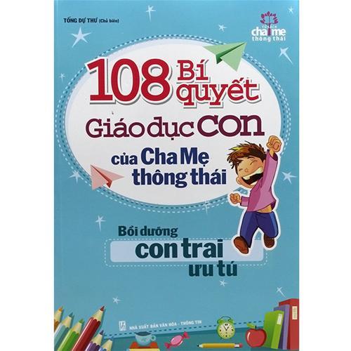 108 Bí Quyết Giáo Dục Con Của Cha Mẹ Thông Thái - Bồi dưỡng con trai ưu tú