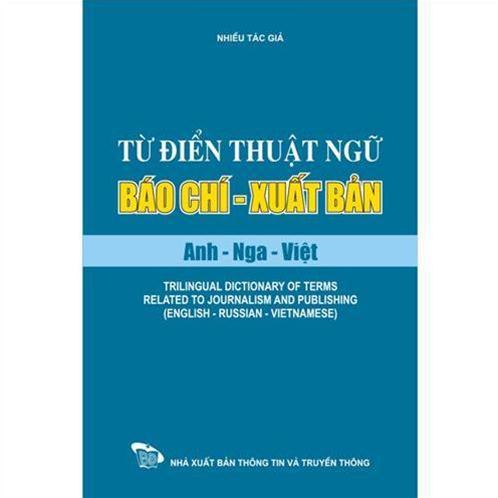 Từ điển thuật ngữ báo chí - xuất bản Anh Nga Việt