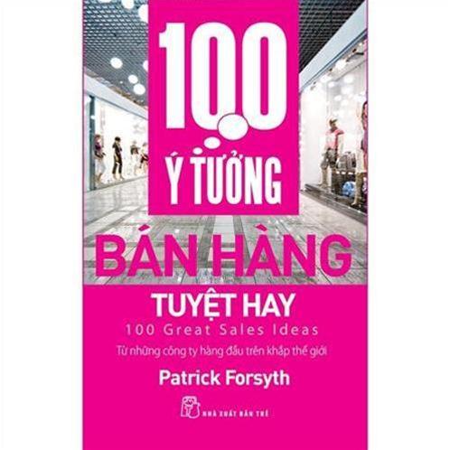 100 Ý TƯỞNG BÁN HÀNG TUYỆT HAY