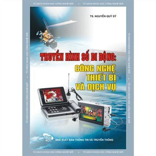 Truyền hình số di động: Công nghệ, thiết bị và dịch vụ