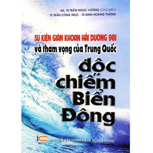 Sự kiện hạ đặt trái phép giàn khoan Hải Dương 981 và tham vọng của Trung Quốc độc chiếm Biển Đông