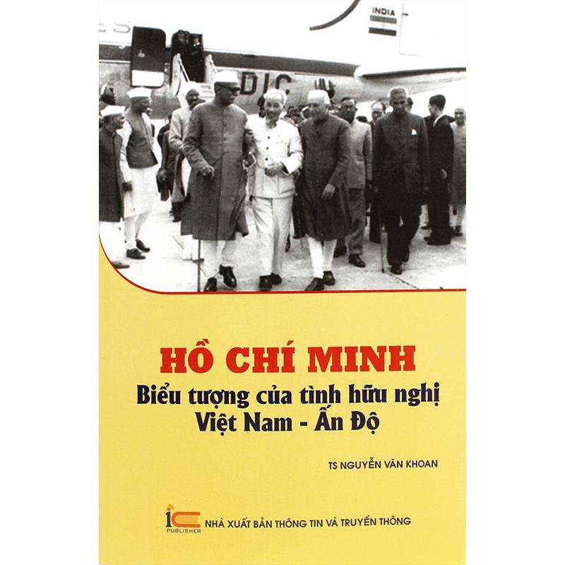 Hồ chí minh biểu tượng của tình hữu nghị Việt Nam - Ấn Độ