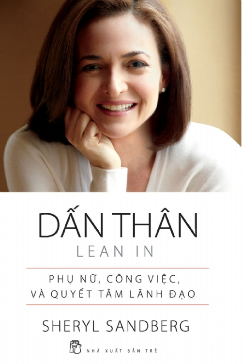 Sách kinh doanh Dấn thân Sheryl Sandberg chia sẻ cuộc đời mình qua đó kêu gọi và truyền cảm hứng cho phụ nữ.