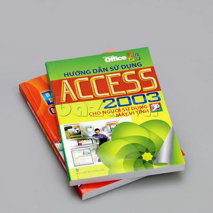 """Sách khoa học hay """"Hướng dẫn sử dụng ACCESS 2003 cho người sử dụng máy vi tính"""""""