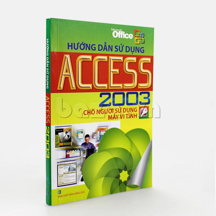 Sách tin học Hướng dẫn sử dụng ACCESS 2003 cho người sử dụng máy vi tính