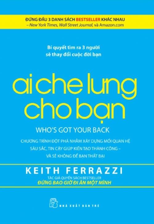 """Sách kinh doanh quản trị """"Ai che lưng cho bạn"""" của tác giả Keith Ferrazzi"""