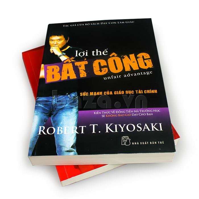 """Sách khởi nghiệp làm giàu """" lợi thế bất công """" Robert T. Kiyosaki đưa bạn đi đến thành công"""