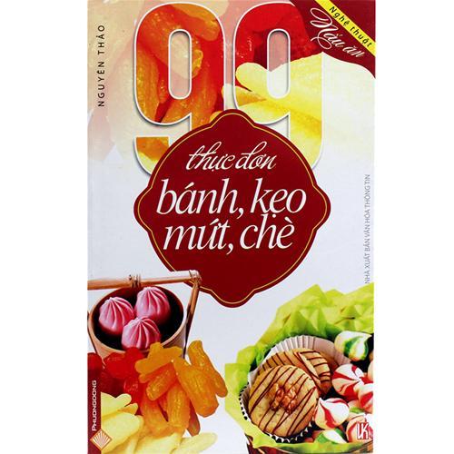 99 thực đơn bánh, kẹo, mứt, chè