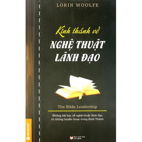 Kinh thánh về nghệ thuật lãnh đạo (Tái bản lần 2)