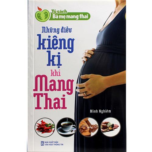 Những điều kiêng kị khi mang thai