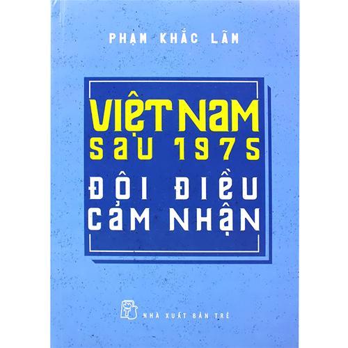 Việt Nam sau 1975 - Đôi điều cảm nhận