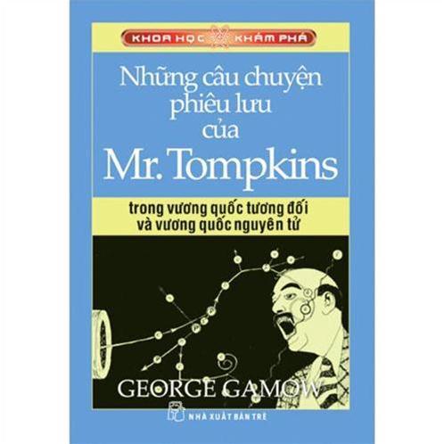 Khoa học khám phá - Những câu chuyện phiêu lưu của Mr.Tompkins