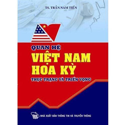 Quan hệ Việt Nam - Hoa Kỳ: Thực trạng và triển vọng