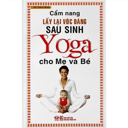 Cẩm nang lấy lại vóc dáng sau sinh: Yoga cho mẹ và bé